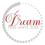 Dream: One Word 2013